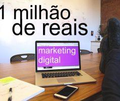 Quanto posso ganhar no marketing digital? 1 milhão de reais em 12 meses